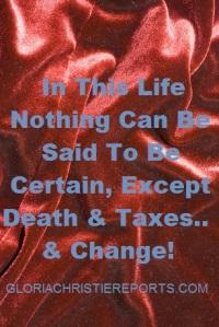 Death, Taxes & Change.